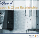 The Power of Coach and Client Relationship